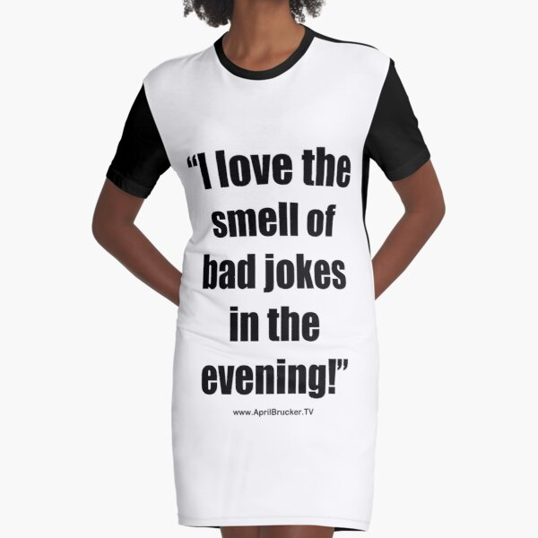 The Smell of Bad Jokes Graphic T-Shirt Dress