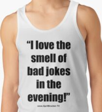 The Smell of Bad Jokes Tank Top