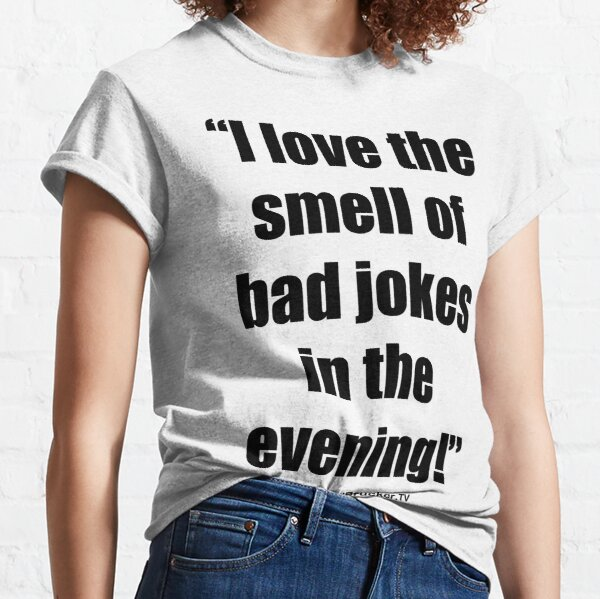 The Smell of Bad Jokes Classic T-Shirt