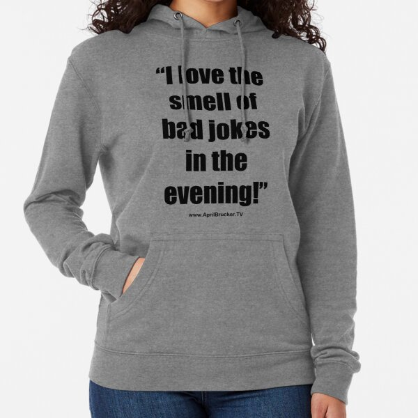 The Smell of Bad Jokes Lightweight Hoodie