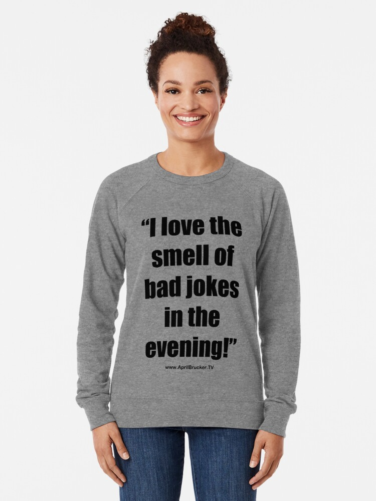 Alternate view of The Smell of Bad Jokes Lightweight Sweatshirt