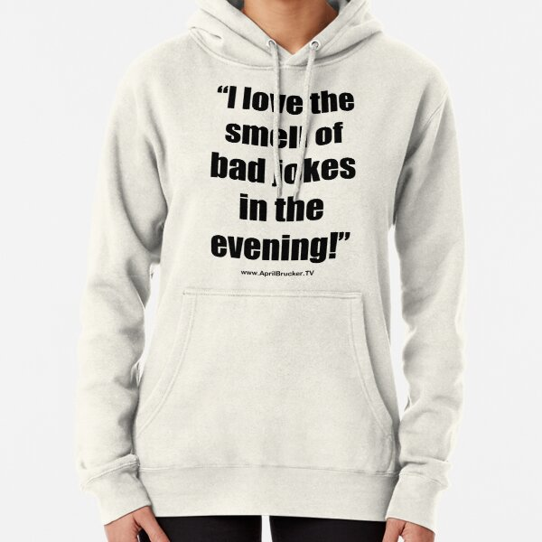 The Smell of Bad Jokes Pullover Hoodie