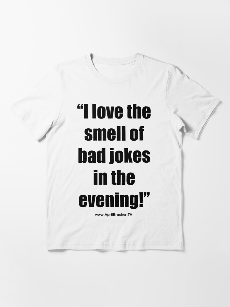Alternate view of The Smell of Bad Jokes Essential T-Shirt