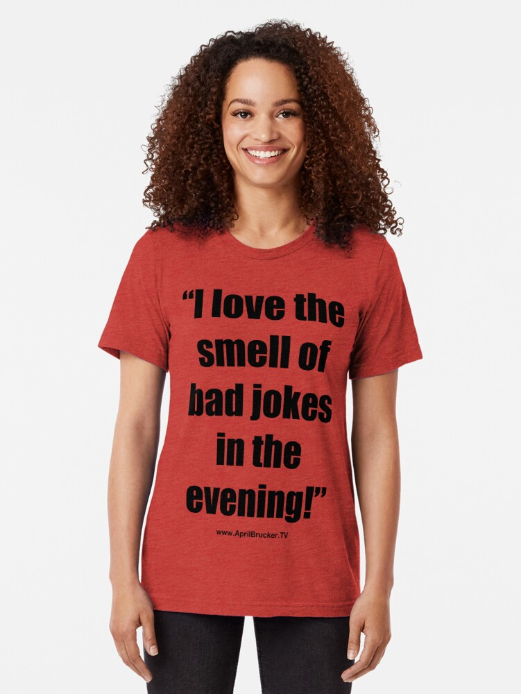 Alternate view of The Smell of Bad Jokes Tri-blend T-Shirt