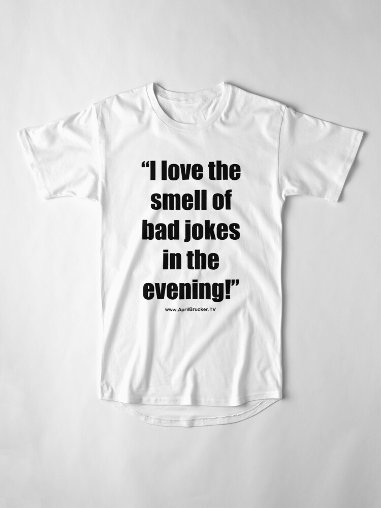 Alternate view of The Smell of Bad Jokes Long T-Shirt