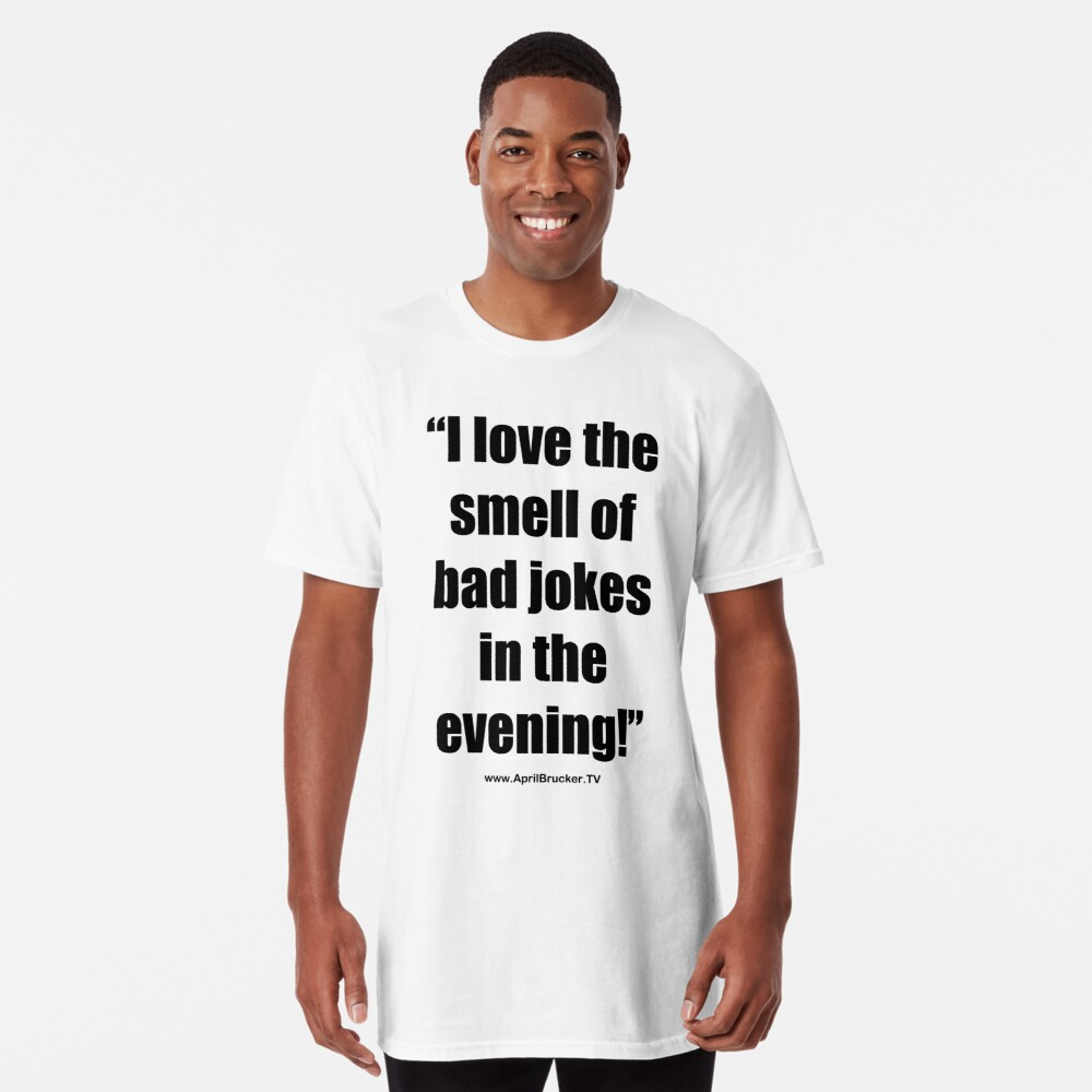 The Smell of Bad Jokes Long T-Shirt
