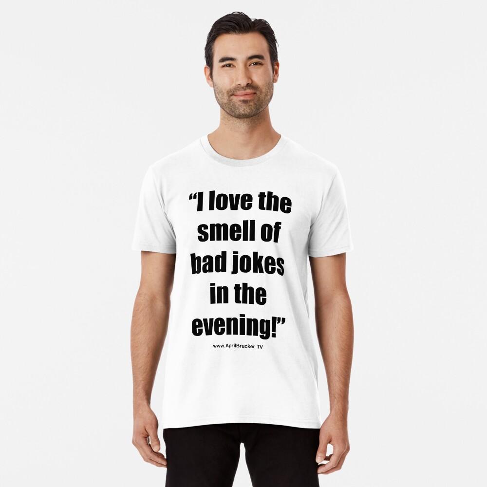 The Smell of Bad Jokes Premium T-Shirt