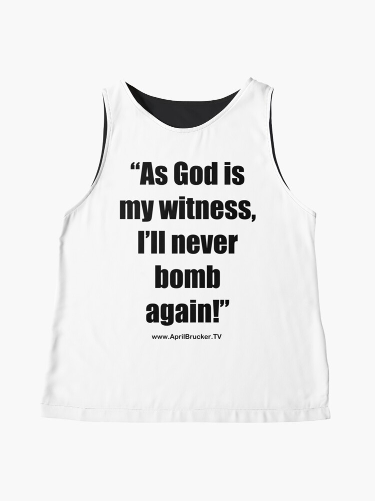 Alternate view of I'll Never Bomb Again! Sleeveless Top
