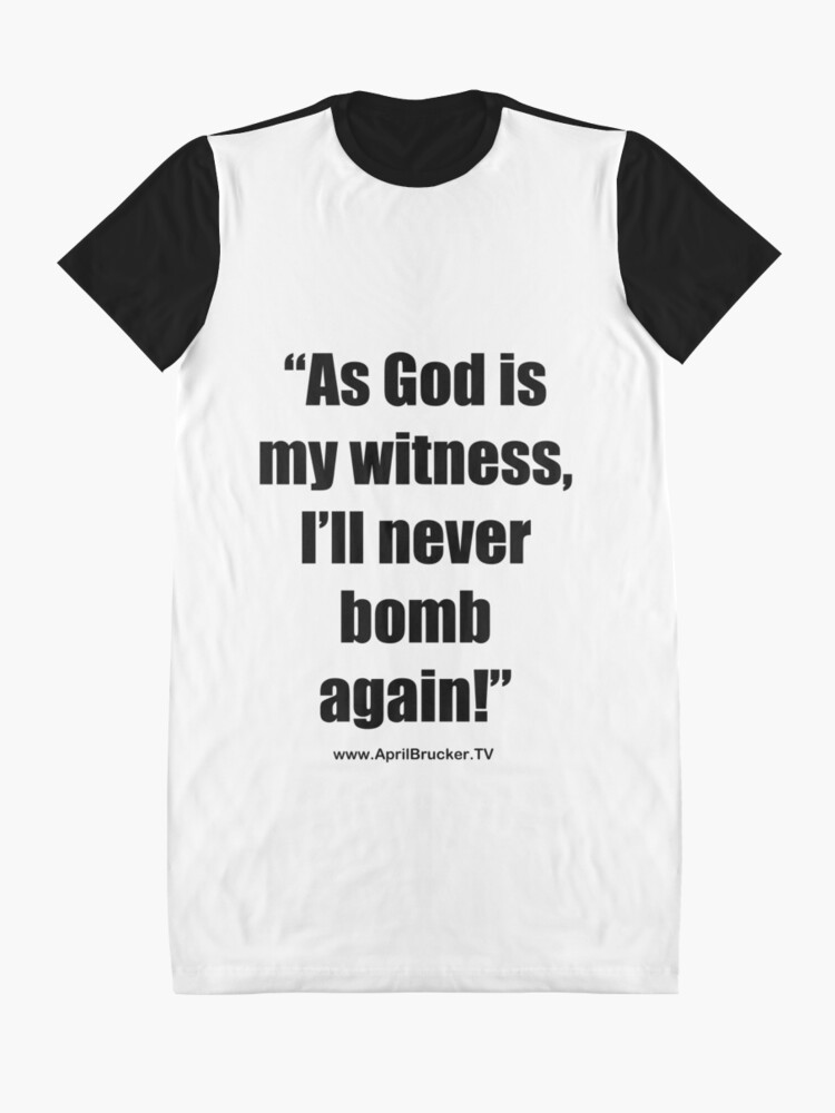 Alternate view of I'll Never Bomb Again! Graphic T-Shirt Dress