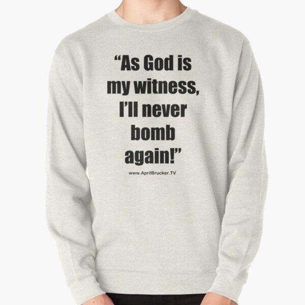 I'll Never Bomb Again! Pullover Sweatshirt
