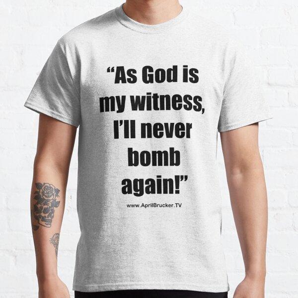 I'll Never Bomb Again! Classic T-Shirt