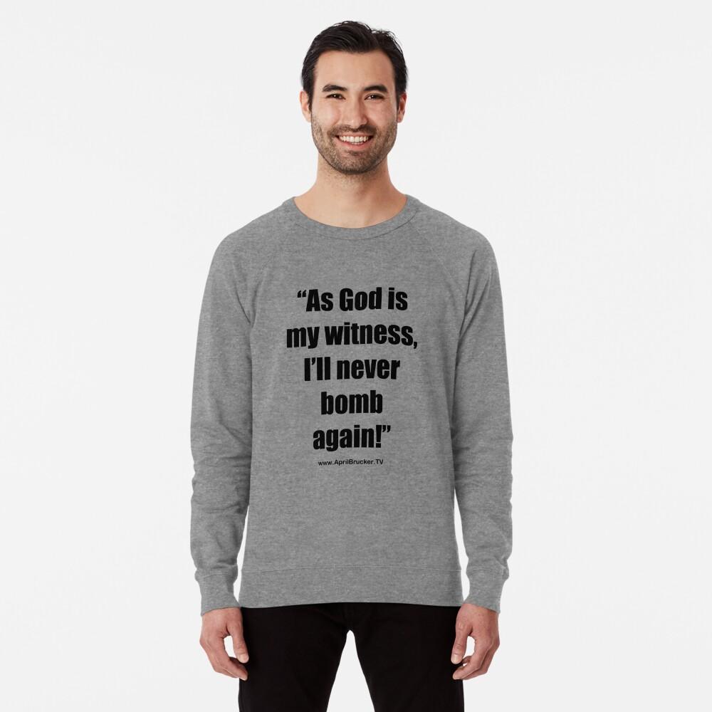I'll Never Bomb Again! Lightweight Sweatshirt