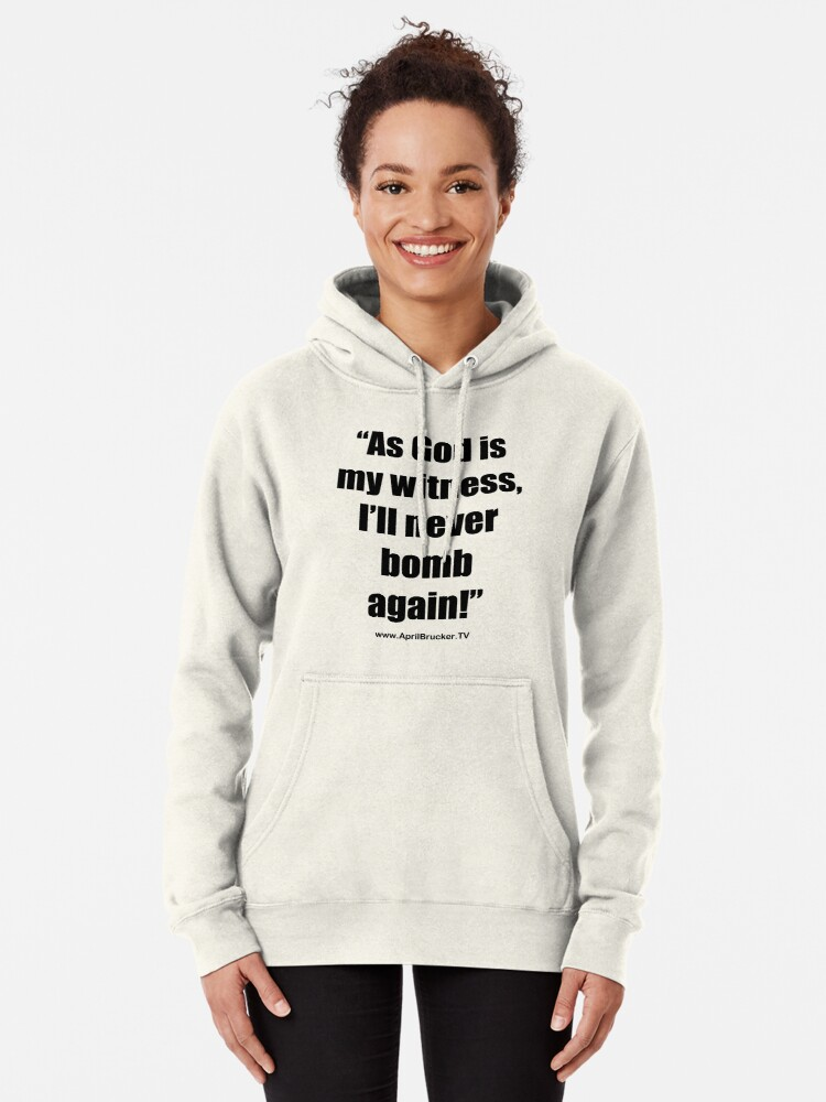 Alternate view of I'll Never Bomb Again! Pullover Hoodie