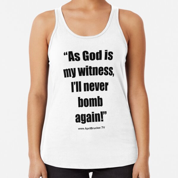 I'll Never Bomb Again! Racerback Tank Top