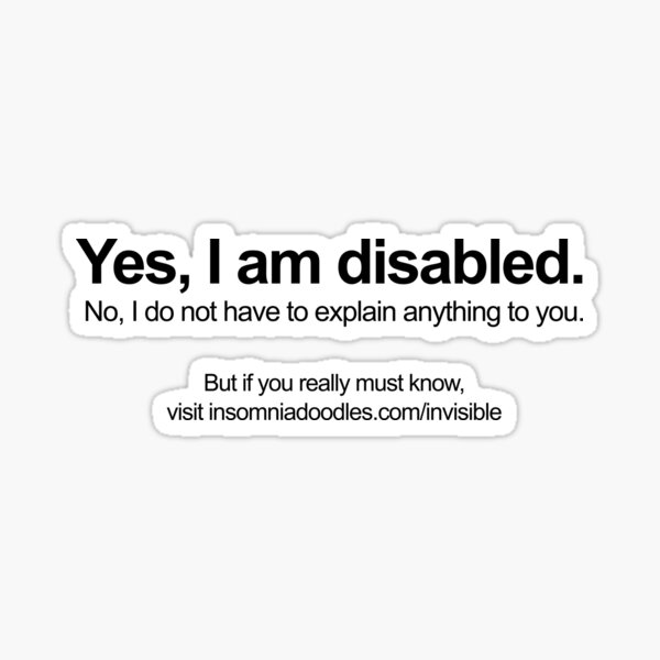 I am Disabled - Invisible Disabilities Awareness Sticker