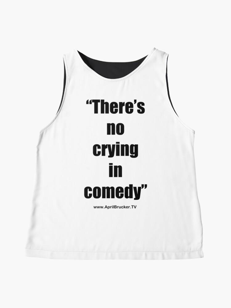Alternate view of No Crying in Comedy! Sleeveless Top
