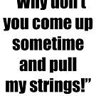 Pull My Strings! by April Brucker