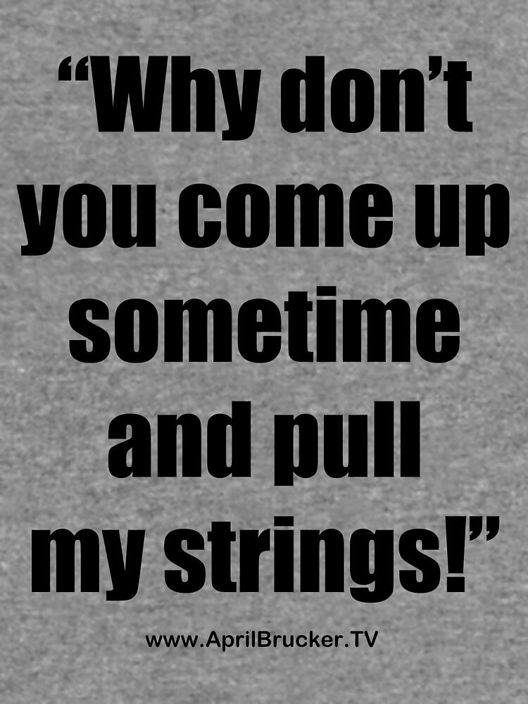 Pull My Strings! by AprilB