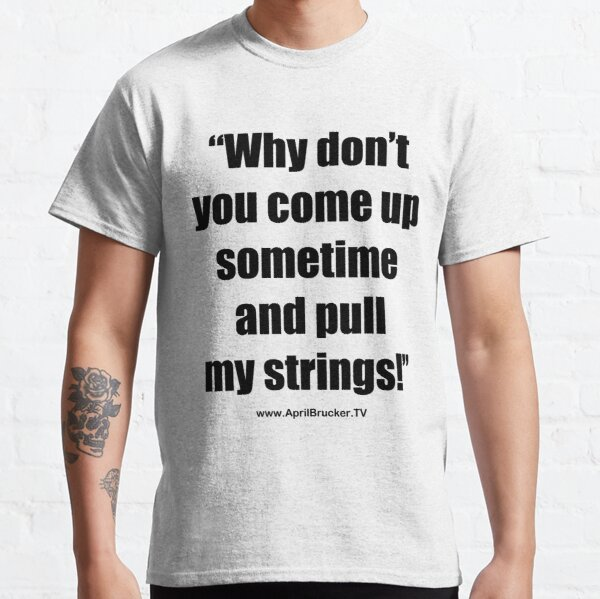 Pull My Strings! Classic T-Shirt