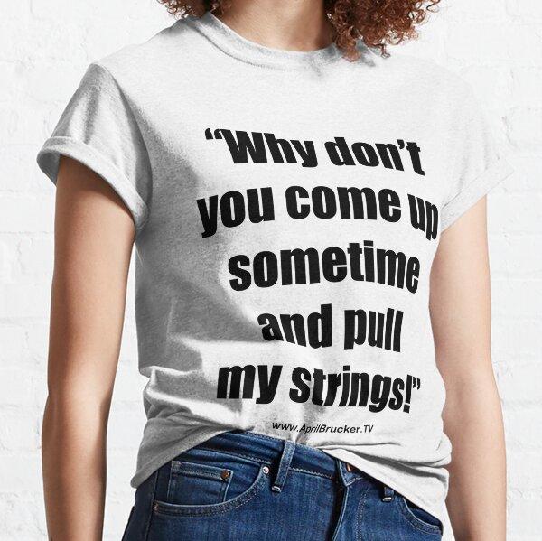 Pull My Strings! Classic T-Shirt