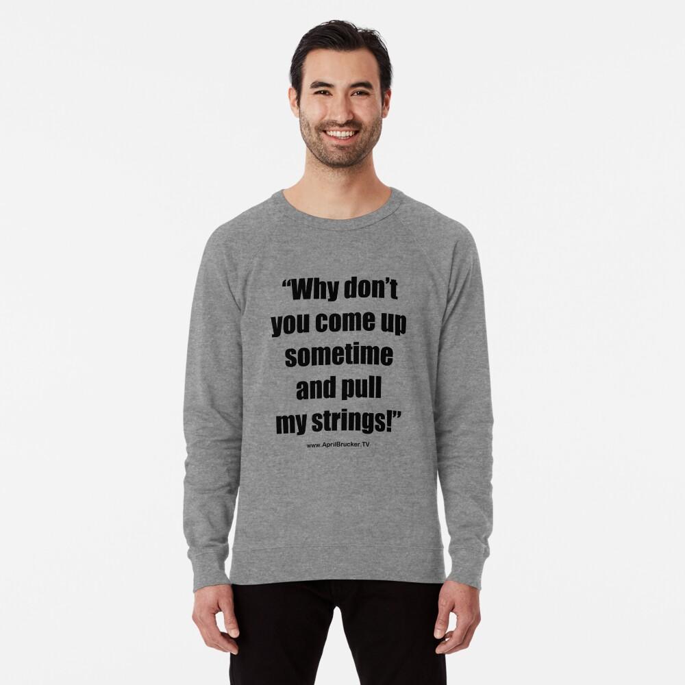 Pull My Strings! Lightweight Sweatshirt