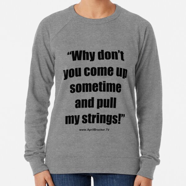 Pull My Strings! Lightweight Sweatshirt