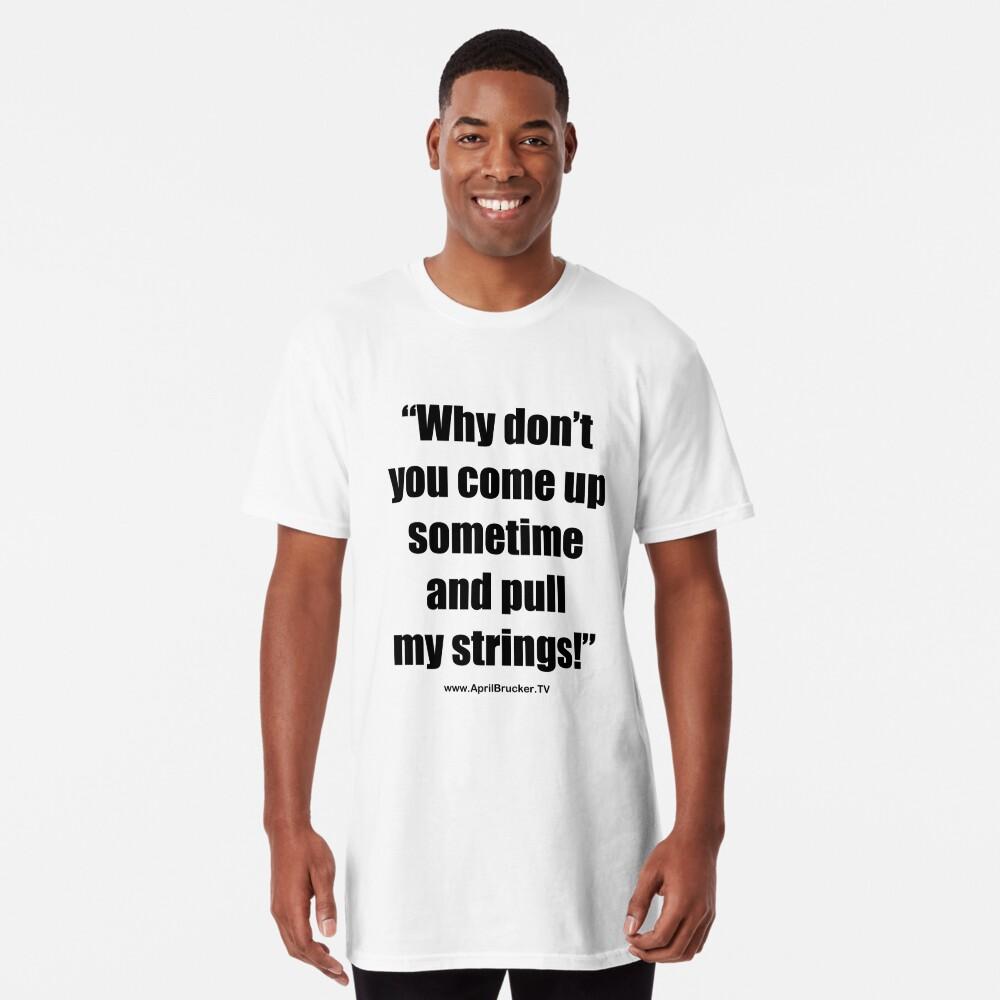 Pull My Strings! Long T-Shirt