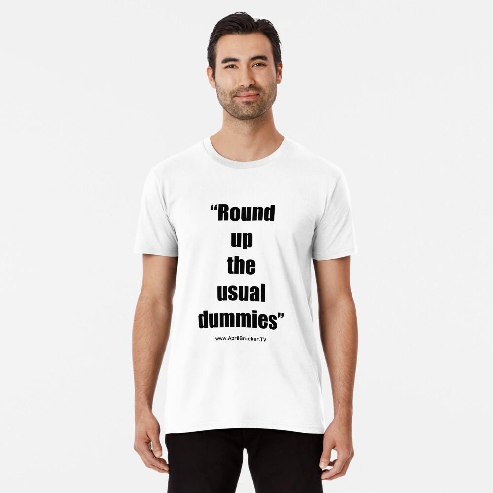 The Usual Dummies! Premium T-Shirt