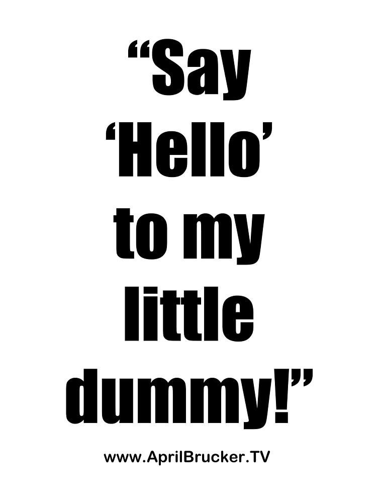 My Little Dummy! by April Brucker