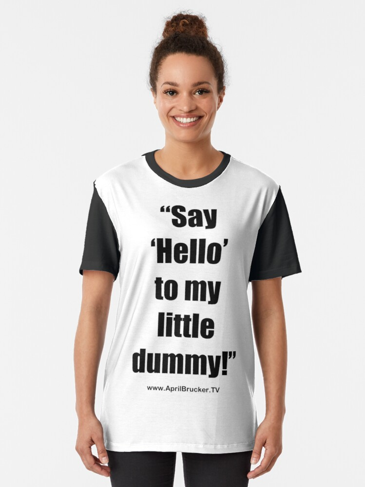 Alternate view of My Little Dummy! Graphic T-Shirt