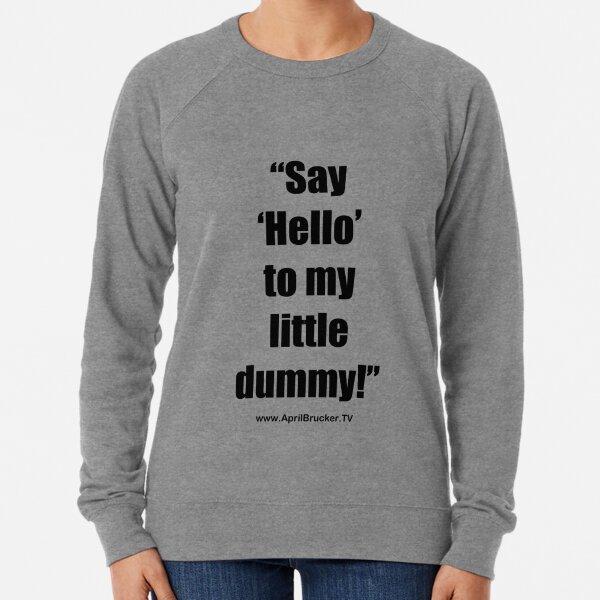 My Little Dummy! Lightweight Sweatshirt