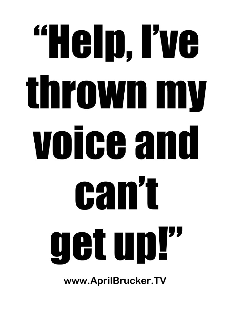 I've Thrown My Voice! by April Brucker
