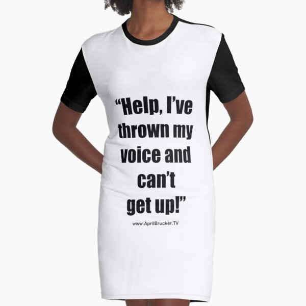 I've Thrown My Voice! Graphic T-Shirt Dress