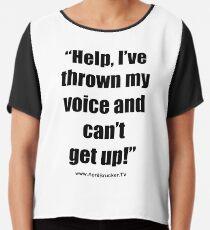 I've Thrown My Voice! Chiffon Top