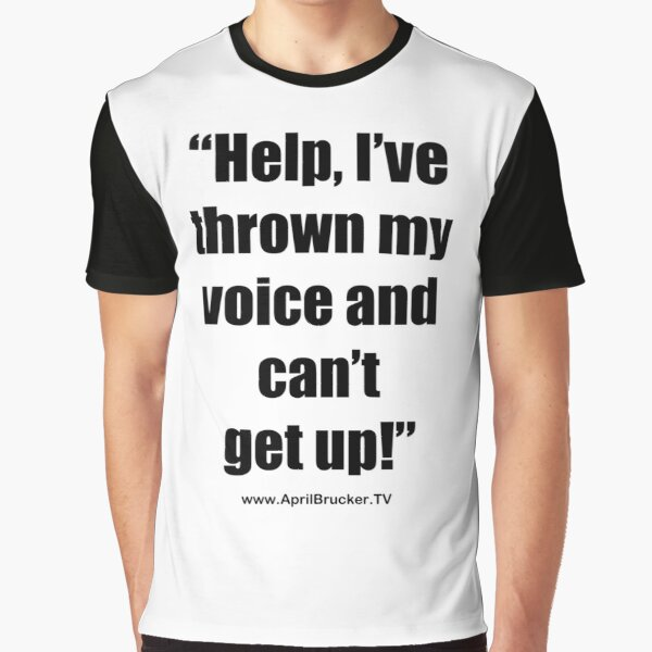 I've Thrown My Voice! Graphic T-Shirt