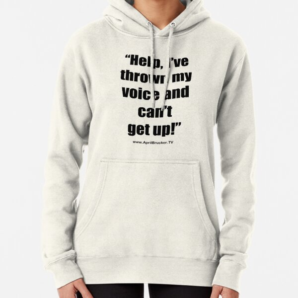 I've Thrown My Voice! Pullover Hoodie