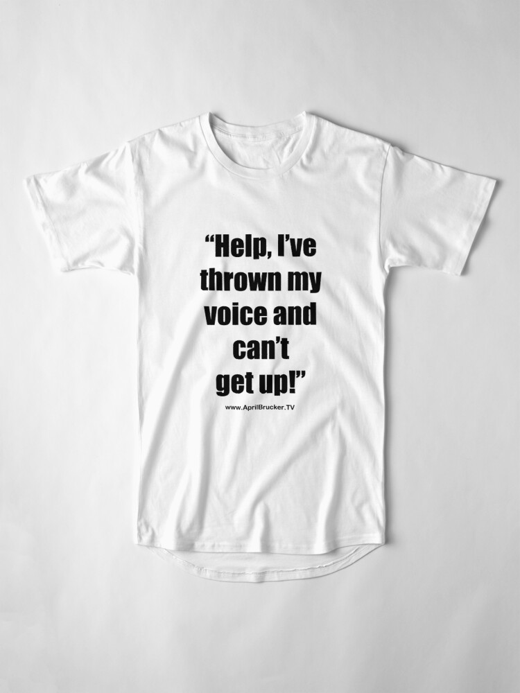 Alternate view of I've Thrown My Voice! Long T-Shirt