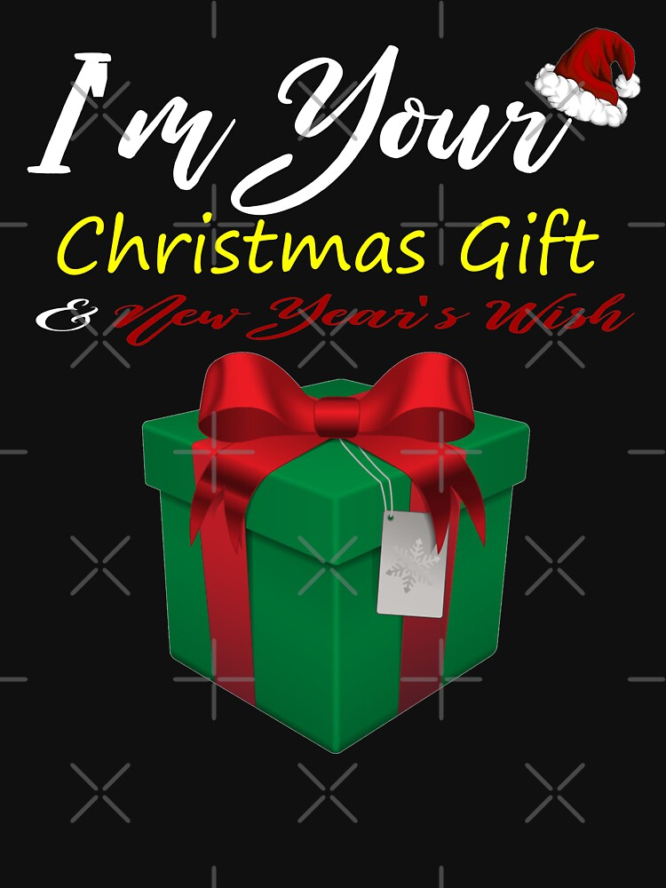 I'm your Christmas Gift New Year's Wish T-Shirt Design by Mbranco