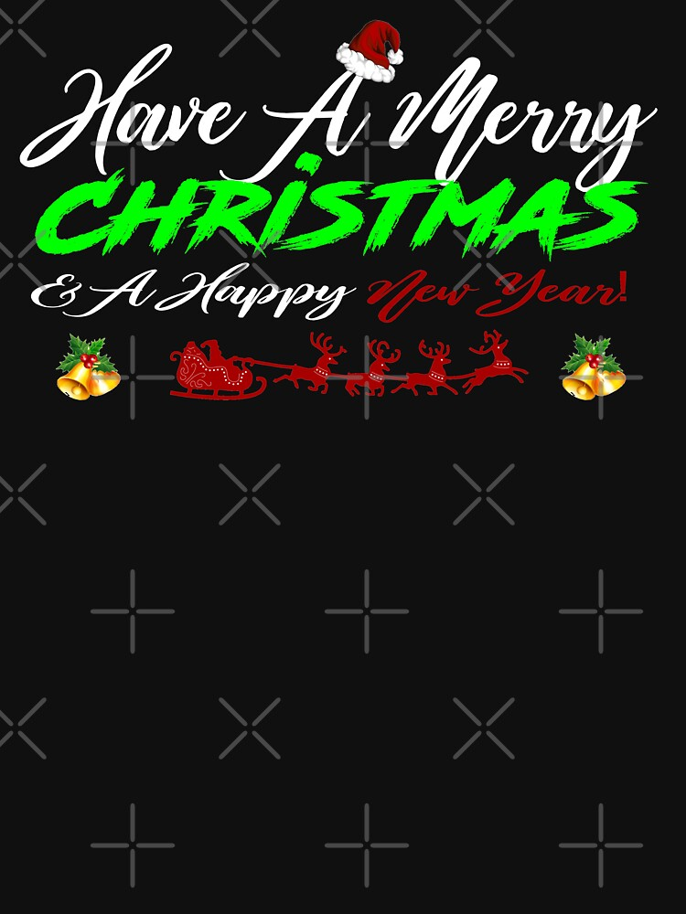 Have A Merry Christmas and A Happy New Year T-Shirt Design by Mbranco
