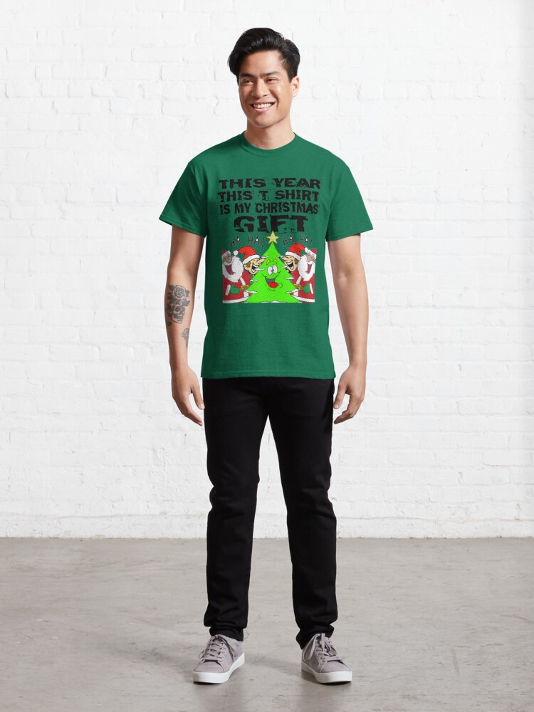 Alternate view of This Year This T Shirt Is My Christmas Gift T-Shirt Design Classic T-Shirt