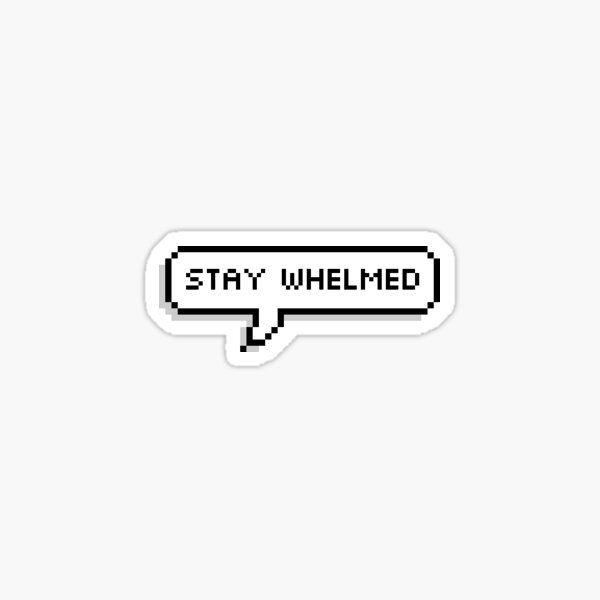 Stay Whelmed - Young Justice Sticker