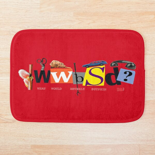 WWBSD? What Would Beverly Sutphin Do? Bath Mat
