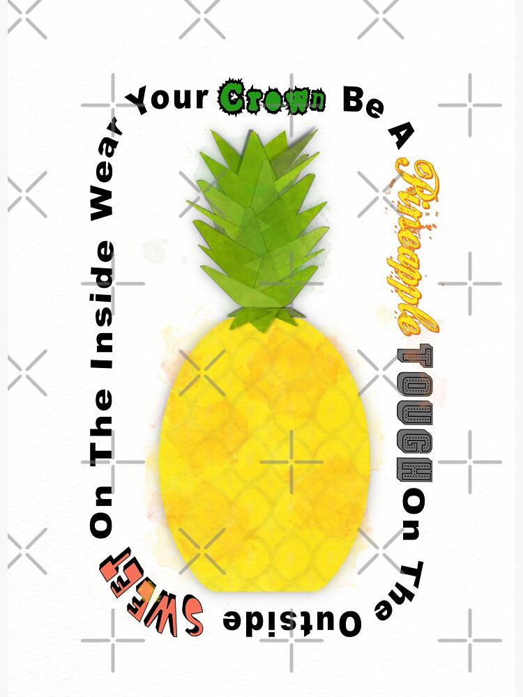 Be A Pineapple Digital Watercolor by ButterflysAttic