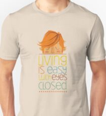 Living is easy with eyes closed T-Shirt