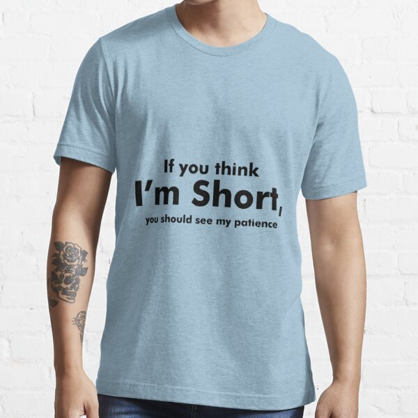 Funny Short People, Short Temper Essential T-Shirt