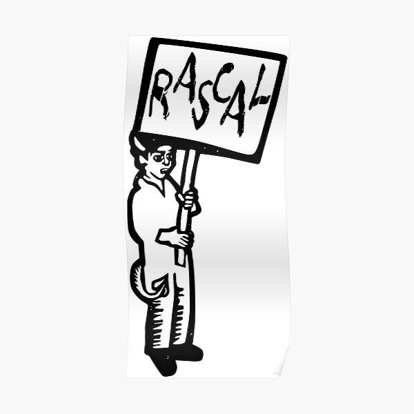 Rascal, boef, black and white print Poster