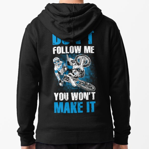 Don't Follow Me You Won't Make It - MX Motocross Zipped Hoodie