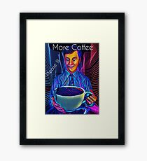More Coffee PLEASE !!! Framed Print