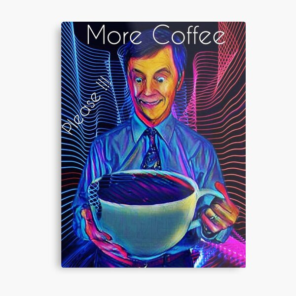 More Coffee PLEASE !!! Metal Print