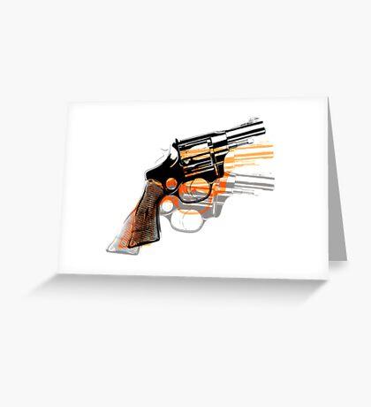 Got Yourself a Gun (Left)... Greeting Card